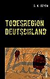 Todesregion Deutschland: Wahre Tote beißen nicht