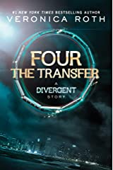 Four: The Transfer (Kindle Single) (Divergent Book 1) Kindle Edition