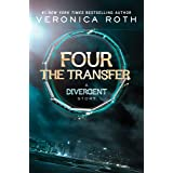 Four: The Transfer (Kindle Single) (Divergent Book 1)