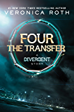 Four: The Transfer (Kindle Single) (Divergent Series-Collector's Edition Book 1)