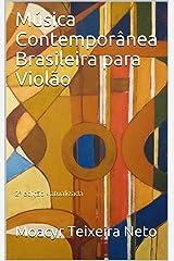 Música Contemporânea Brasileira para Violão: 2ª edição - atualizada (Portuguese Edition) Kindle Edition
