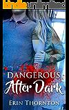 Dangerous After Dark: Full Lengeth Novel (Dangerous Series Book 1)