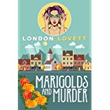 Marigolds and Murder (Port Danby Cozy Mystery Series Book 1)
