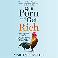 Quit Porn and Get Rich: The Unspoken Rule of Successful People