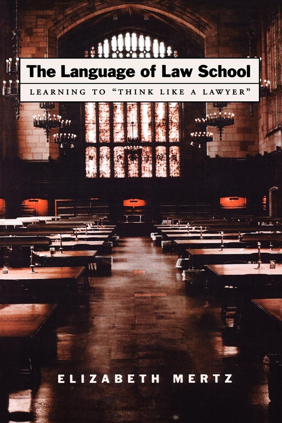 The Language of Law School: Learning to ''Think Like a Lawyer'' by Oxford University Press