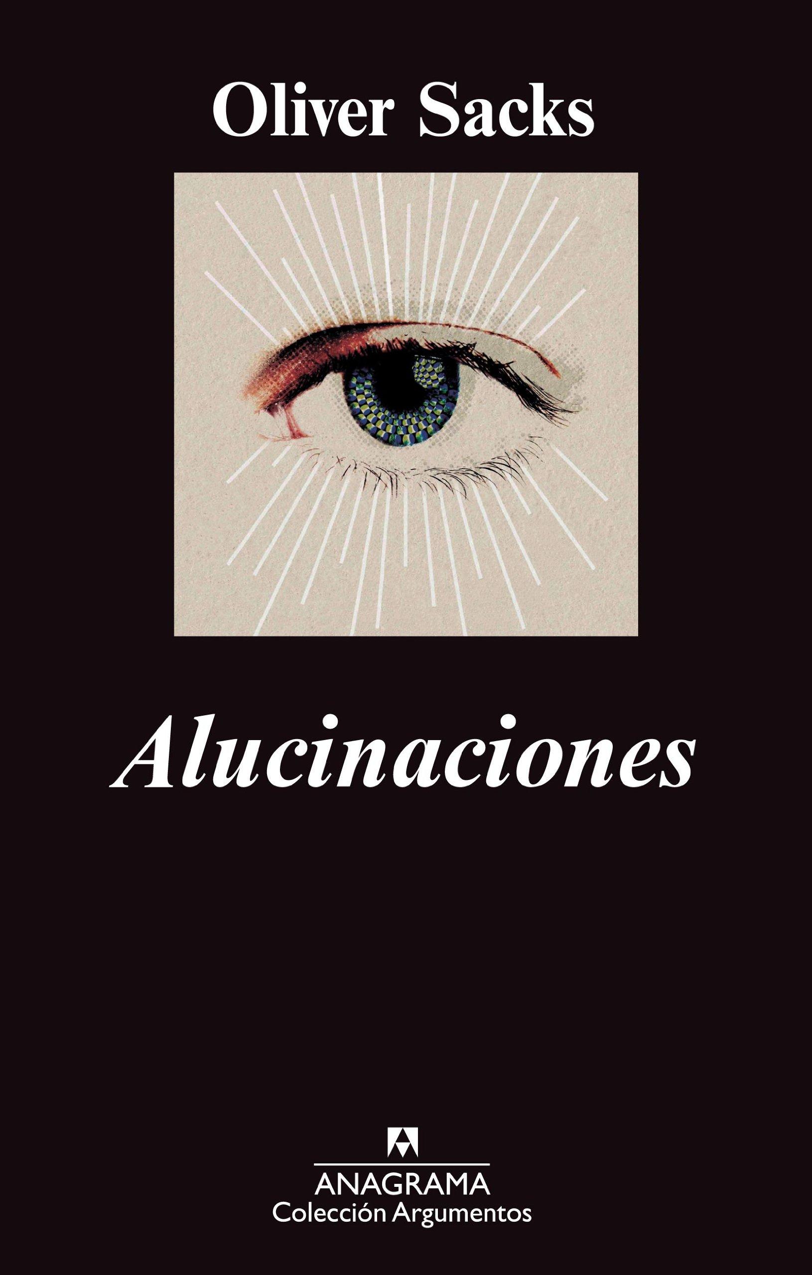 Read Online Alucinaciones (Coleccion Argumentos / Anagrama) (Spanish Edition) PDF