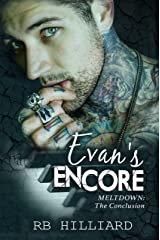 Evan's Encore: Meltdown: The Conclusion (Meltdown book 4) Kindle Edition