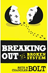 Breaking Out Of A Broken System Kindle Edition