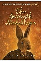 The Seventh Medallion (Bartholomew the Adventurer Trilogy Book 3) Kindle Edition