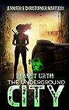 Planet Urth: The Underground City (Book 3) (Planet Urth Series)