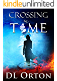 Crossing In Time: An Edgy Sci-Fi Love Story (Between Two Evils Book 1) (English Edition)