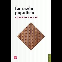 La razón populista (Seccion Obras de Sociologia) (Spanish Edition)