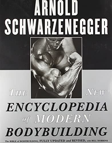 The New Encyclopedia of Modern Bodybuilding: The Bible of Bodybuilding; Fully Updated and Revised