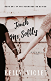 Touch Me Softly (The Reawakening Series Book 1)