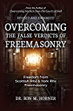 Overcoming the False Verdicts of Freemasonry: Freedom from Scottish Rite & York Rite Freemasonry