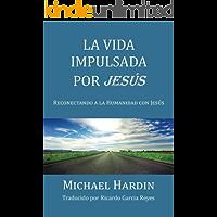 La Vida Impulsada por Jesu
