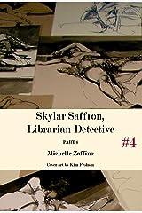 Skylar Saffron, Librarian Detective: Part 4 Kindle Edition