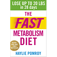 The Fast Metabolism Diet: Lose Up to 20 Pounds in 28 Days: Eat More Food & Lose More Weight (English Edition)