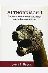 Altnordisch 1: Die Sprache der Wikinger, Runen und Isländischen Sagas (Viking Language Series) (German Edition) Paperback