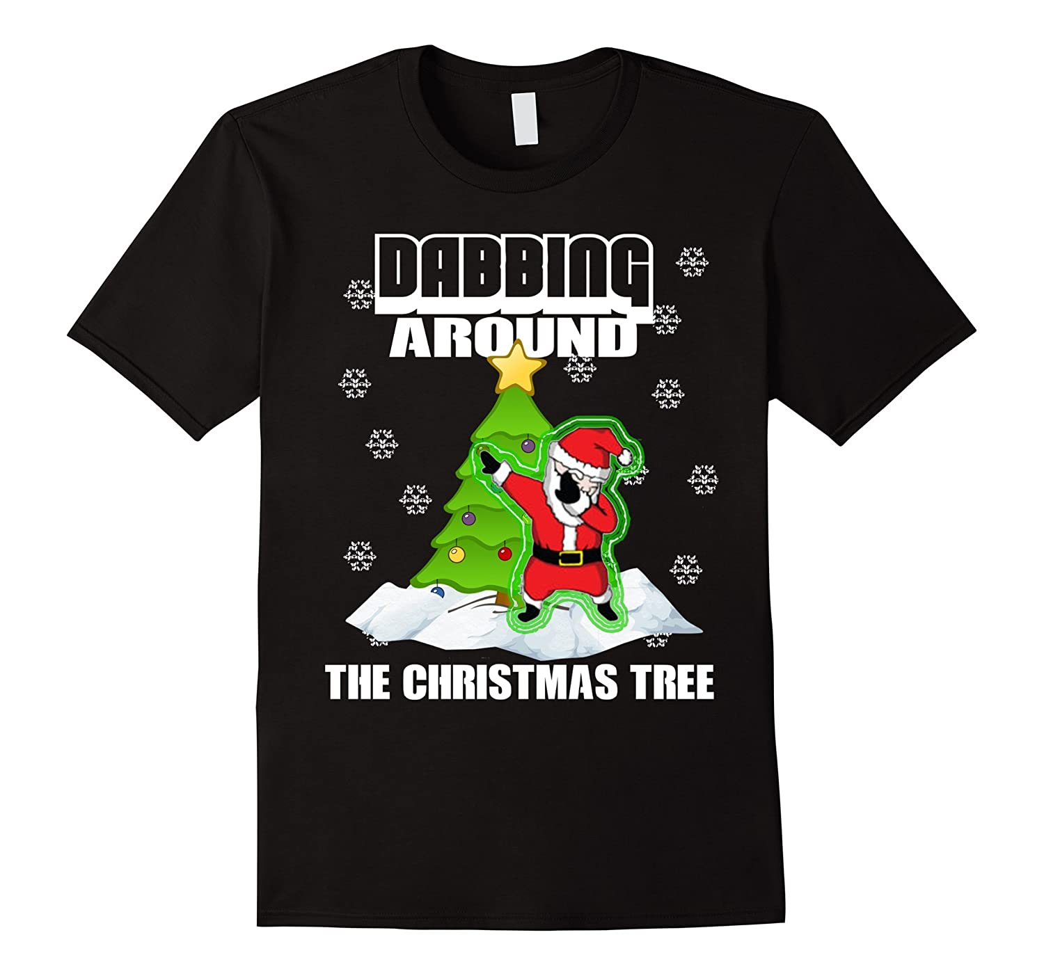 Cute dabbing around the christmas tree t shirt funny santa for Around the tree
