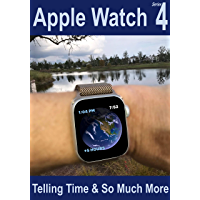 Apple Watch Series 4: Telling Time & So Much More
