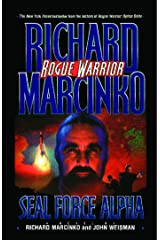 Seal Force Alpha (Rogue Warrior series Book 6) Kindle Edition