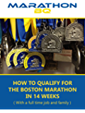 MarathonBQ: How to qualify for the Boston Marathon in 14 weeks (with a full time job and family)