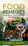 Food Remedies: Facts About Foods And Their Medicinal Uses