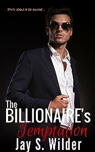 The Billionaire's Temptation (Temptation & Seduction Book 1)