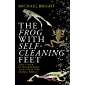 The Frog with Self-Cleaning Feet: and Other True Extraordinary Tales from the Animal World