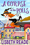 A Corpse at the Polls: An Ella Sweeting Aromatherapy Magic Cozy Mystery (Ella Sweeting: Witch Aromatherapist Cozies Book 3)