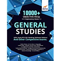 10000+ Objective MCQs with Explanatory Notes for General Studies UPSC/State PCS/SSC/Banking/Railways/Defence