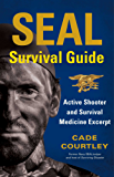 SEAL Survival Guide: Active Shooter and Survival Medicine Excerpt