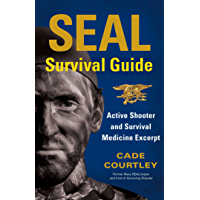 SEAL Survival Guide: Active Shooter and Survival Medicine Excerpt (English Edition)