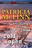 Cold Open: (Caught Dead in Wyoming, Book 7)