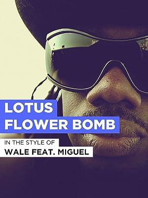 Amazoncom Watch Lotus Flower Bomb Prime Video