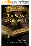 The Sons of Godwine: Part Two of The Last Great Saxon Earls