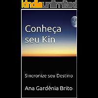 Conheça seu Kin: Sincronize seu Destino (Sincronização Galáctica Livro 1)