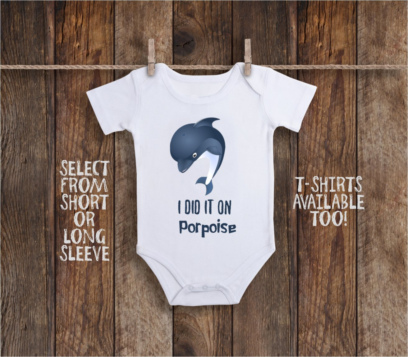 I Did It On Porpoise Dolphin Zoo Animals Toddler Kids Tee Shirt or Baby Bodysuit
