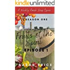 Fruits of the Spirit (Ep. 1): An Amish Romance Soap Opera (Season One Episode 1) (Fruits of the Spirit (Season One))