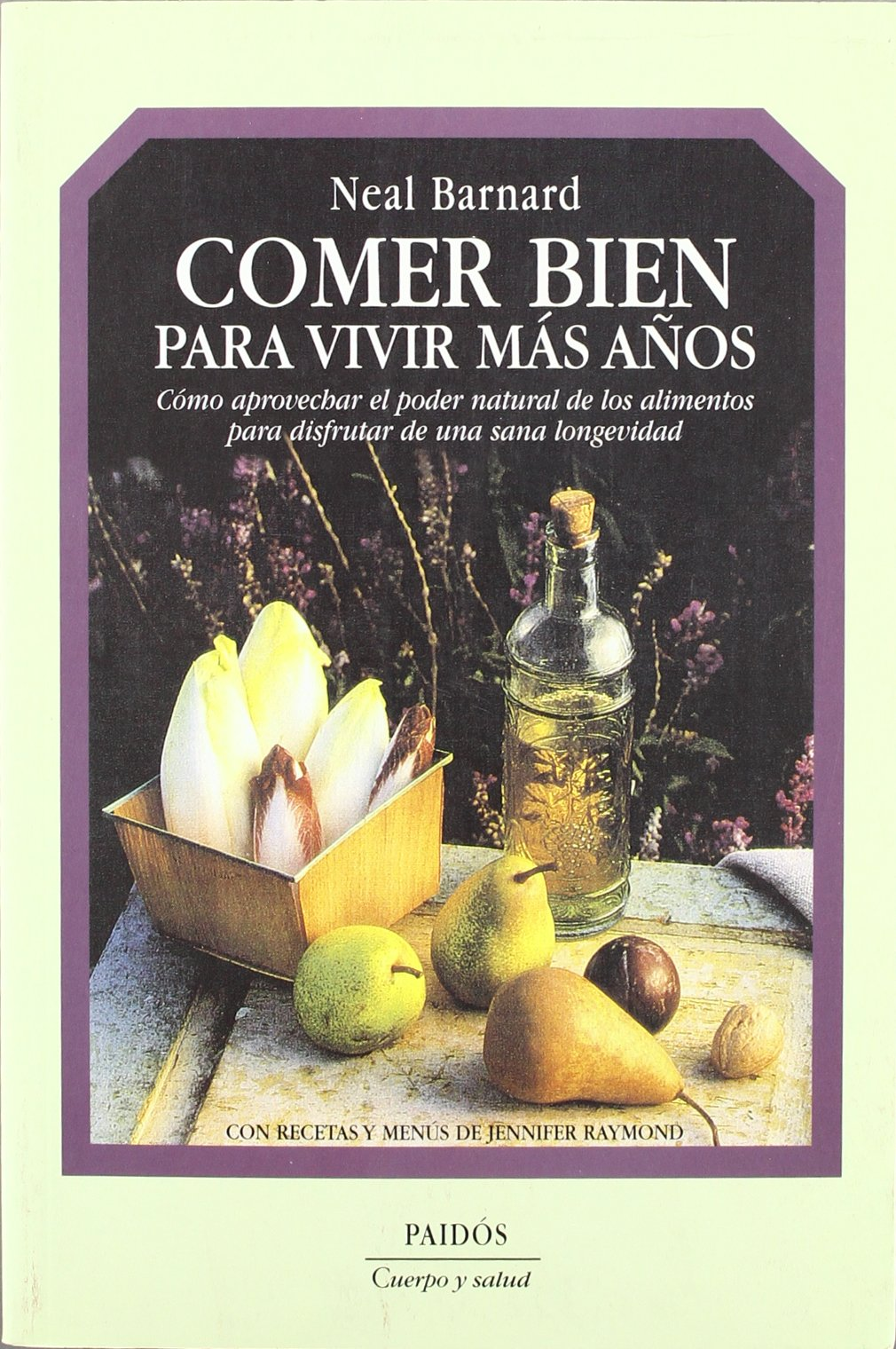 Comer bien para vivir mas anos / Eat Well to Live More Years (Spanish Edition): Neal D. Barnard: 9788449304866: Amazon.com: Books