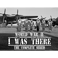 World War II: I Was There - The Complete Series