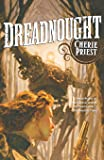 Dreadnought: A Novel of the Clockwork Century