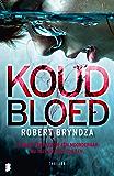 Koud bloed: Ze werd verliefd op een moordenaar. Nu is ze er zelf ook een. (Erika Foster Book 5)