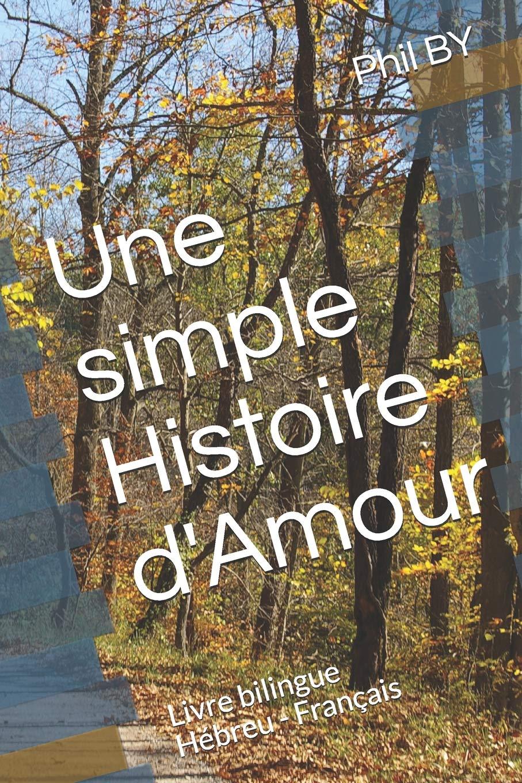 Une Simple Histoire D'Amour  Livre Bilingue Hébreu   Français