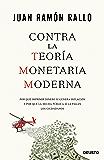 Contra la Teoría Monetaria Moderna: Por qué imprimir dinero sí genera inflación y por qué la deuda pública sí la pagan los ciudadanos