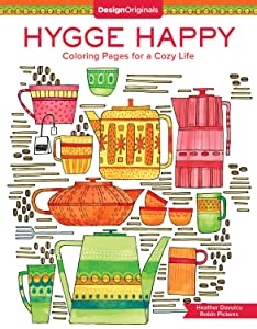 Hygge Happy Coloring Book: Coloring Pages for a Cozy Life (Design Originals) Discover the Scandinavian Secret of Happiness & Enjoy the Good Things in Life with Mellow, Relaxing Hygge Images