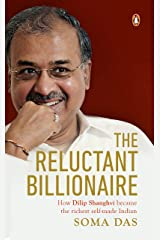 The Reluctant Billionaire: How Dilip Shanghvi Became the Richest Self-Made Indian Hardcover