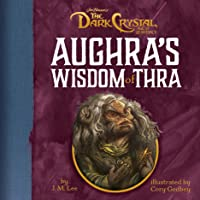Aughra's Wisdom Of Thra: Jim Henson's The Dark