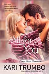 All For You (Great River Romance Book 2) Kindle Edition